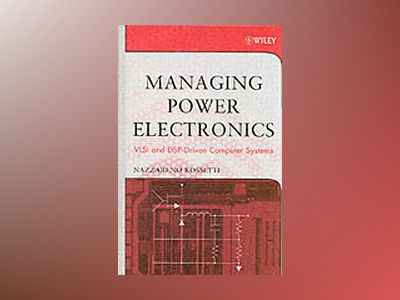 Managing Power Electronics: VLSI and DSP-Driven Computer Systems av Reno Rossetti