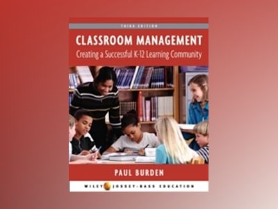 Classroom Management Creating a Successful Learning Community, 3rd Edition av Paul Burden