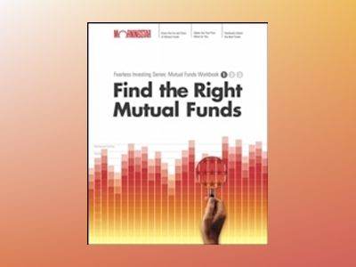 Find the Right Mutual Funds: Morningstar Mutual Fund Investing Workbook, Le av Morningstar