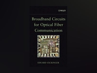 Broadband Circuits for Optical Fiber Communication av Eduard Säckinger