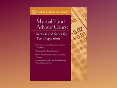 The Boston Institute of Finance Mutual Fund Advisor Course: Series 6 and Se av Boston Institute of Finance