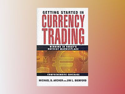 Getting Started in Currency Trading av Michael Archer