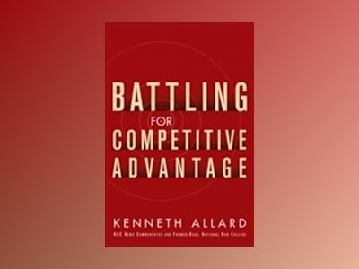 Battling for Competitive Advantage av KennethAllard