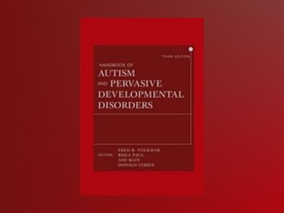 Handbook of Autism and Pervasive Developmental Disorders, 3rd Edition, Two av Fred R. Volkmar