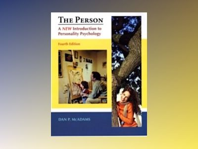 The Person: An Integrated Introduction to Personality Psychology, 4th Editi av Dan P. McAdams