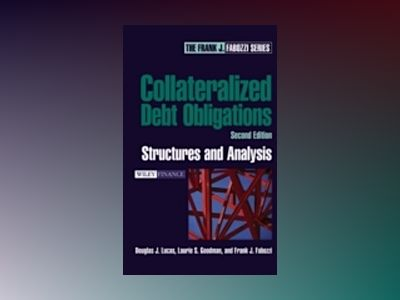 Collateralized Debt Obligations: Structures and Analysis, 2nd Edition av Douglas J. Lucas