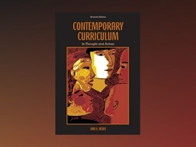 Contemporary Curriculum: In Thought and Action, 7th Edition av John D. McNeil