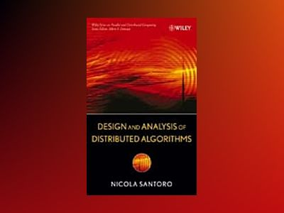 Design and Analysis of Distributed Algorithms av Nicola Santoro