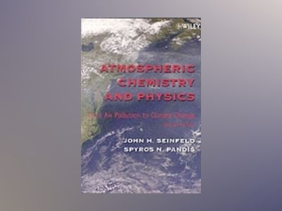 Atmospheric Chemistry and Physics: From Air Pollution to Climate Change, 2n av John H. Seinfeld