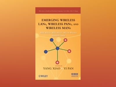 Emerging Wireless LANs, Wireless PANs, and Wireless MANs: IEEE 802.11TM, IE av Yang Xiao