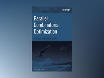 Parallel Combinatorial Optimization av El-Ghazali Talbi