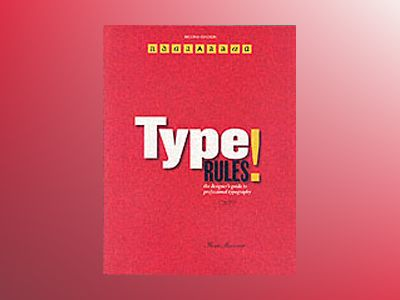 Type Rules!: The Designer's Guide to Professional Typography, 2nd Edition av Ilene Strizver