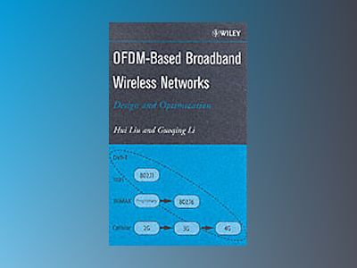 OFDM-Based Broadband Wireless Networks: Design and Optimization av Hui Liu