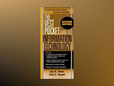 The Vest Pocket Guide to Information Technology, 2nd Edition av Jae K. Shim