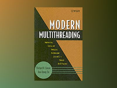 Modern Multithreading: Implementing, Testing, and Debugging Multithreaded J av Richard H. Carver