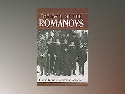 The Fate of the Romanovs av Greg King