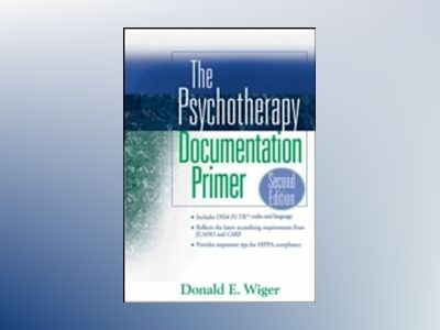 The Psychotherapy Documentation Primer, 2nd Edition av Donald E. Wiger