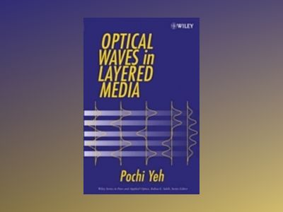 Optical Waves in Layered Media av Pochi Yeh
