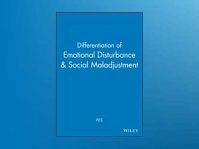 Differentiation of Emotional Disturbance & Social Maladjustment av PITS