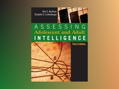 Assessing Adolescent and Adult Intelligence, 3rd Edition av Alan S. Kaufman