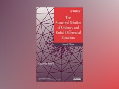 The Numerical Solution of Ordinary and Partial Differential Equations, 2nd av Granville Sewell