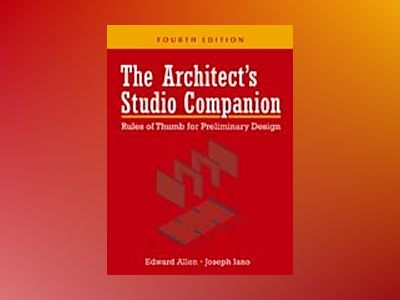 The Architect's Studio Companion: Rules of Thumb for Preliminary Design, 4t av Edward Allen