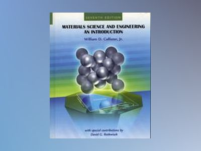 Materials Science and Engineering: An Introduction, 7th Edition av William D. Callister