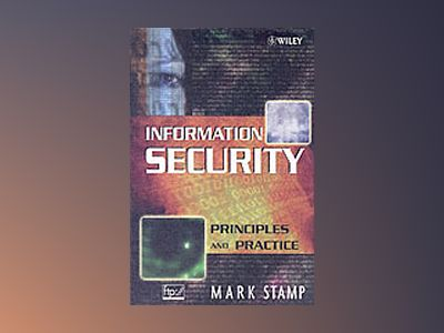 Information Security: Principles and Practice av Mark Stamp