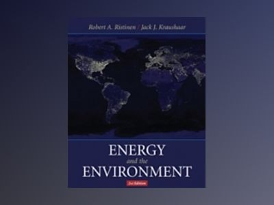 Energy and the Environment, 2nd Edition av Robert A. Ristinen