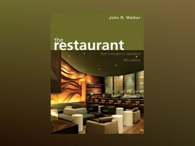 The Restaurant: From Concept to Operation, 5th Edition av John R. Walker