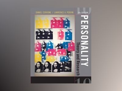 Personality: Theory and Research, 10th Edition av Daniel Cervone