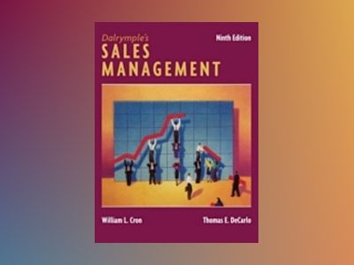 Dalrymple's Sales Management: Concepts and Cases, 9th Edition av William L. Cron