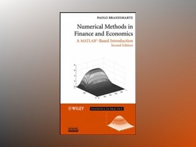 Numerical Methods in Finance and Economics: A MATLAB-Based Introduction, 2n av Paolo Brandimarte