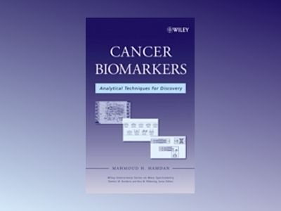 Cancer Biomarkers: Analytical Techniques for Discovery av Mahmoud H. Hamdan