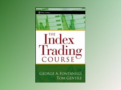 The Index Trading Course av George A. Fontanills