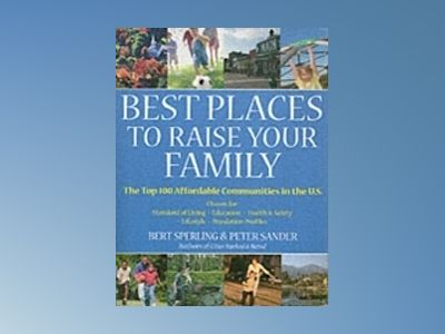 Best Places to Raise Your Family , 1st Edition av Peter Sander
