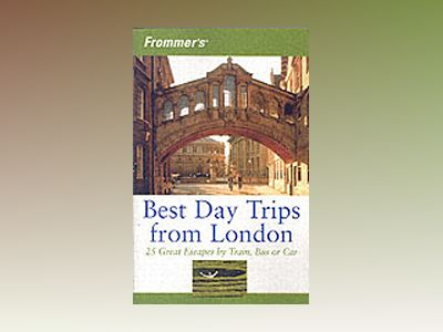 Frommer's Best Day Trips from London: 25 Great Escapes by Train, Bus or Car av Stephen Brewer