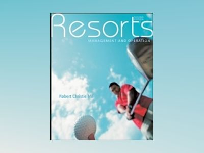 Resorts: Management and Operation, 2nd Edition av Robert Christie Mill
