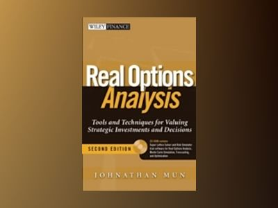 Real Options Analysis: Tools and Techniques for Valuing Strategic Investmen av Johnathan Mun
