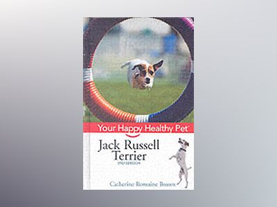 Jack Russell Terrier: Your Happy Healthy PetTM, 2nd Edition av Catherine Romaine Brown