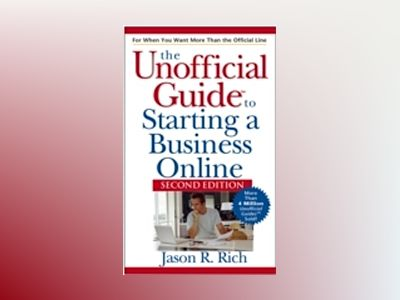 Unofficial Guide to Starting a Business Online, 2nd Edition av Jason R. Rich
