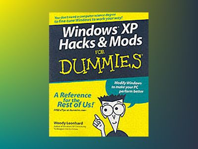 Windows XP Hacks Mods For Dummies av Woody Leonhard