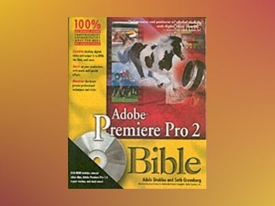 Adobe Premiere Pro 2 Bible, with DVD av Adele Droblas