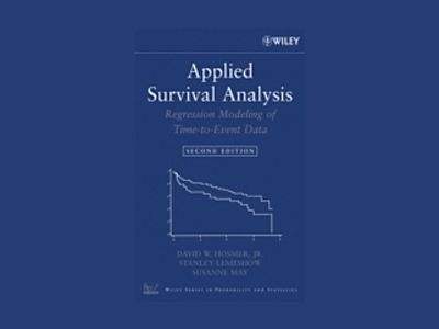 Applied Survival Analysis: Regression Modeling of Time to Event Data, 2nd E av David W. Hosmer