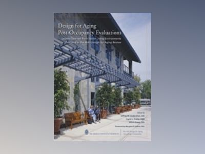 Design for Aging Post-Occupancy Evaluations av American Institute of Architects