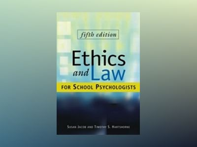 Ethics and Law for School Psychologists, 5th Edition av Susan Jacob