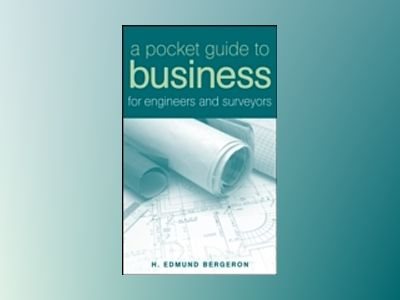 A Pocket Guide to Business for Engineers and Surveyors av H. Edmund Bergeron