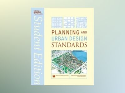 Planning and Urban Design Standards, Student Edition av American Planning Association