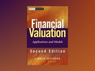 Financial Valuation: Applications and Models, 2nd Edition av James R. Hitchner