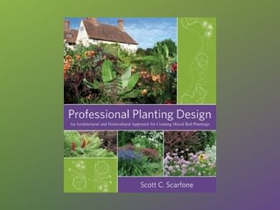 Professional Planting Design: An Architectural and Horticultural Approach f av Scott C. Scarfone